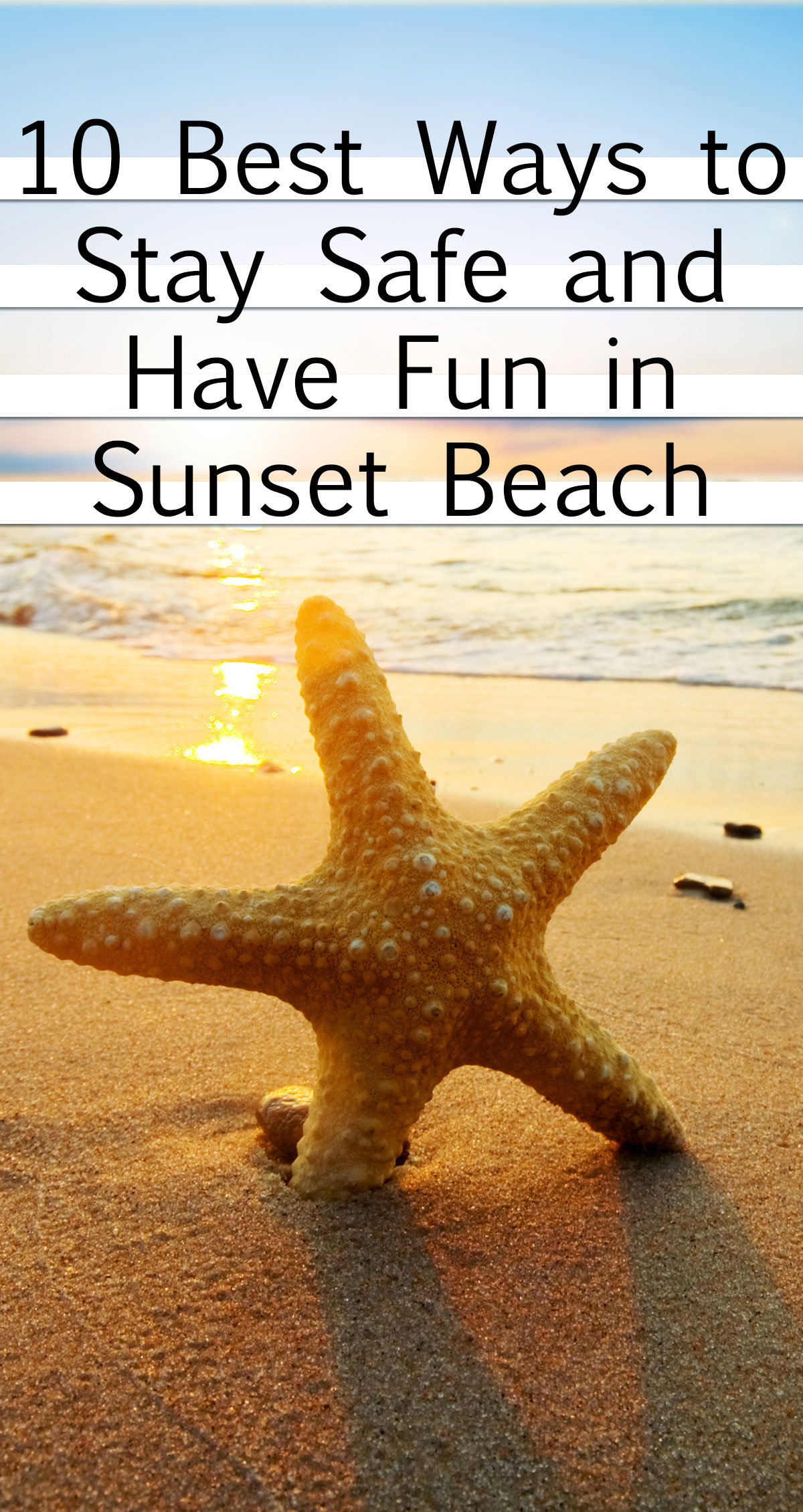 10 Best Ways to Stay Safe and Have Fun in Sunset Beach Pin
