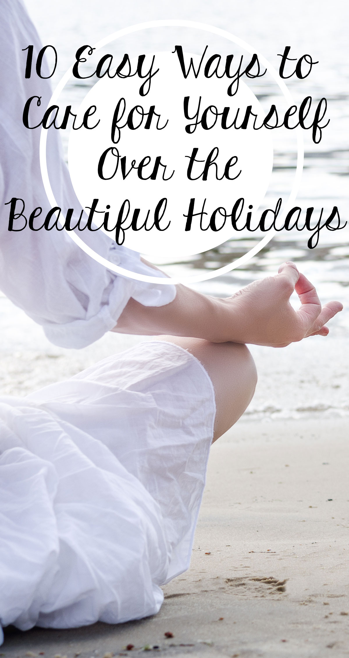 10 Easy Ways To Care for Yourself Over The Beautiful Holidays Pin
