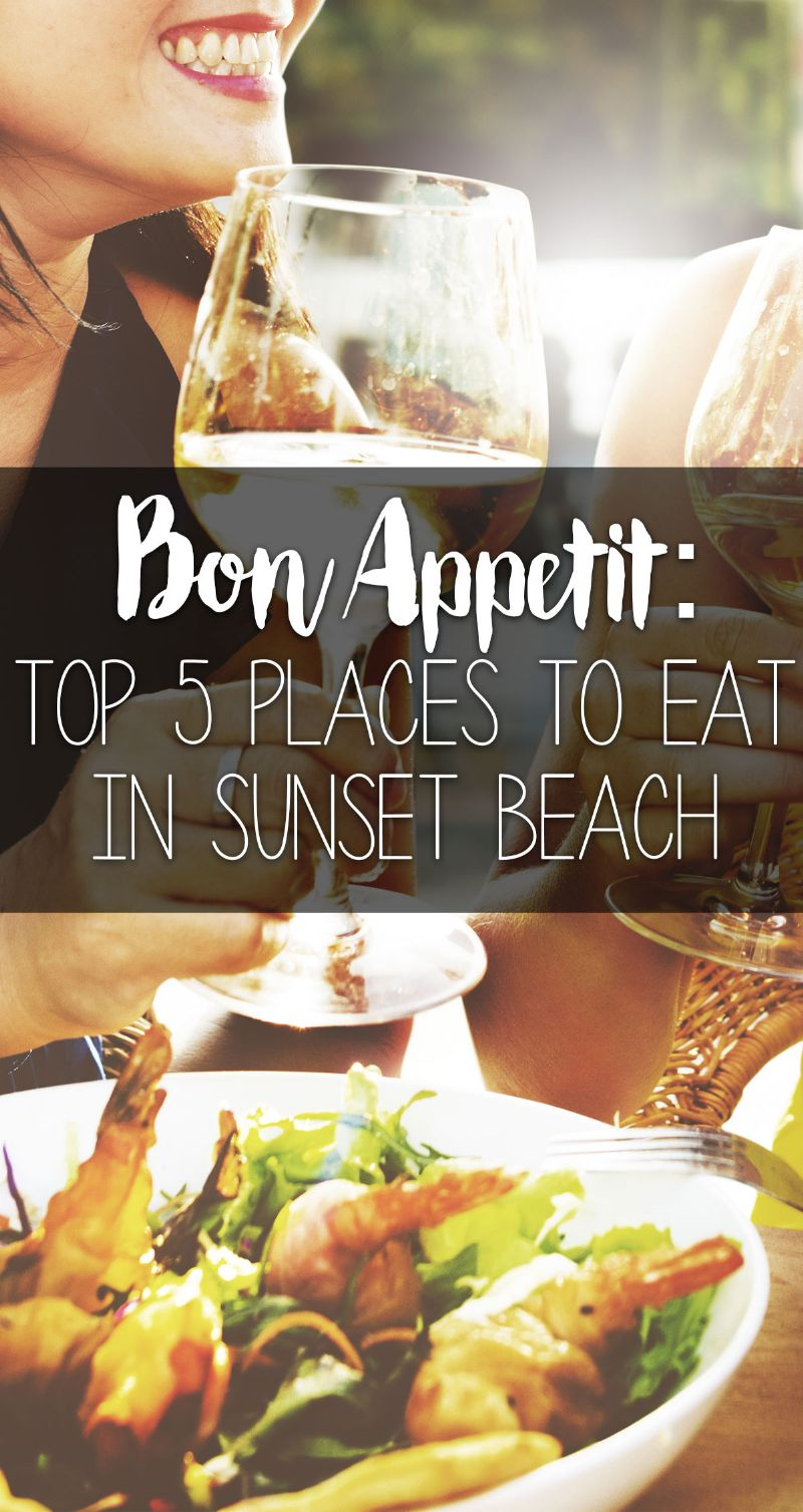 Bon Appetit: Top 5 Places to Eat In Sunset Beach Pin