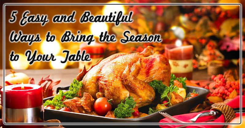 Bring the Season to Your Table
