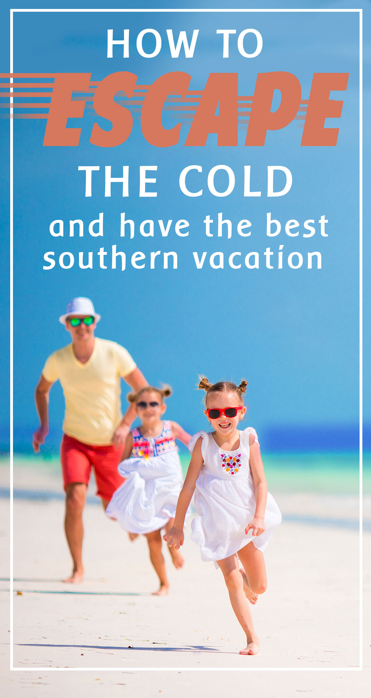 How to Escape the Cold and Have the Best Southern Vacation Pin