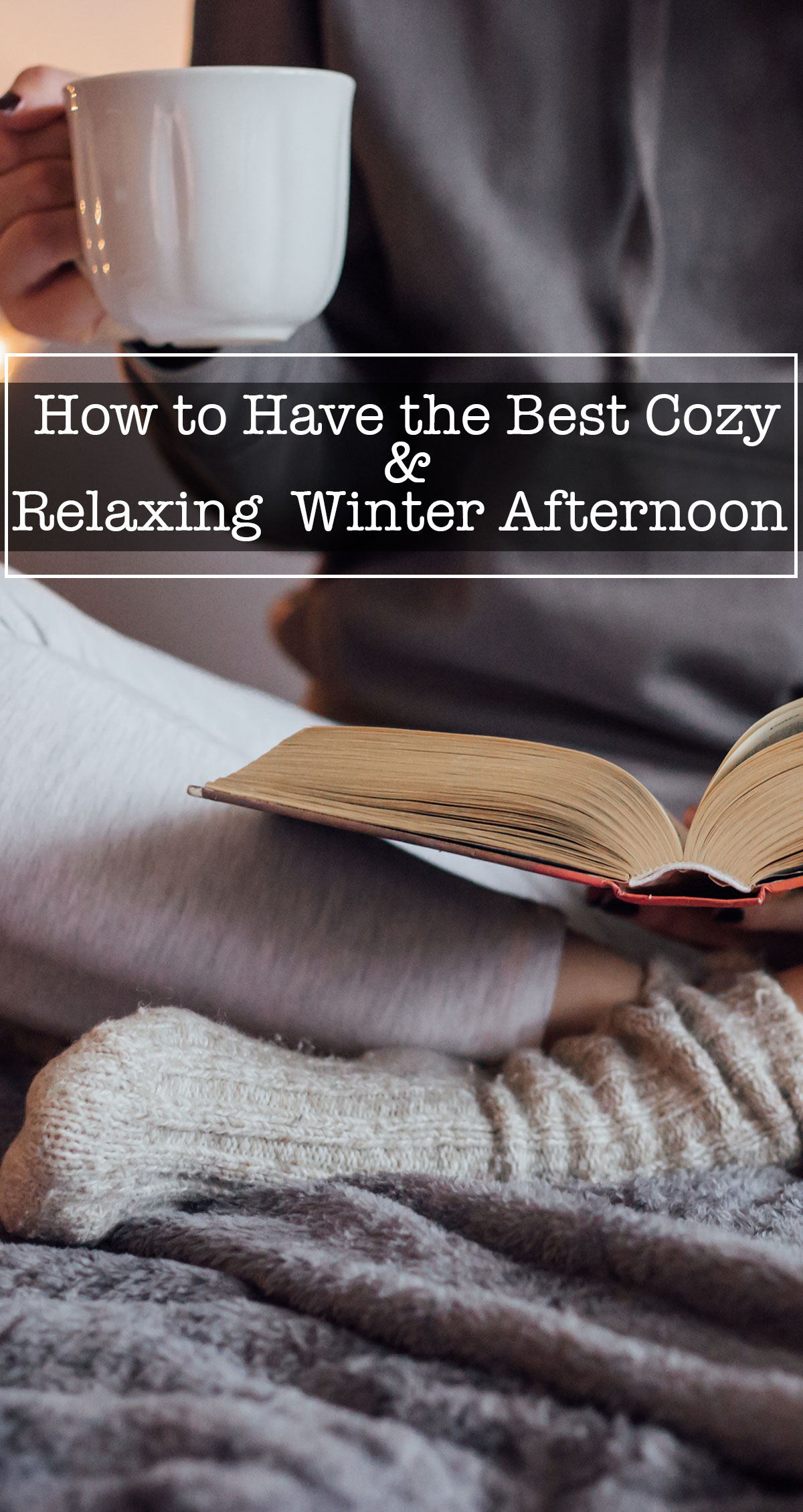 How To Have the Best Cozy and Relaxing Winter Afternoon Pin