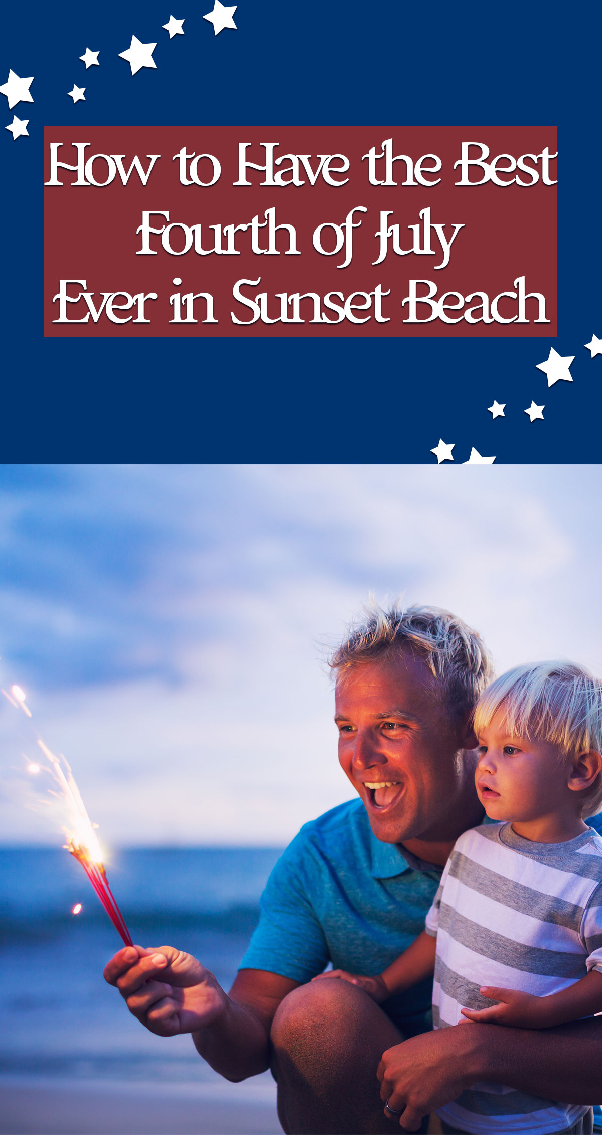 How to Have the Best Fourth of July Ever in Sunset Beach Pin