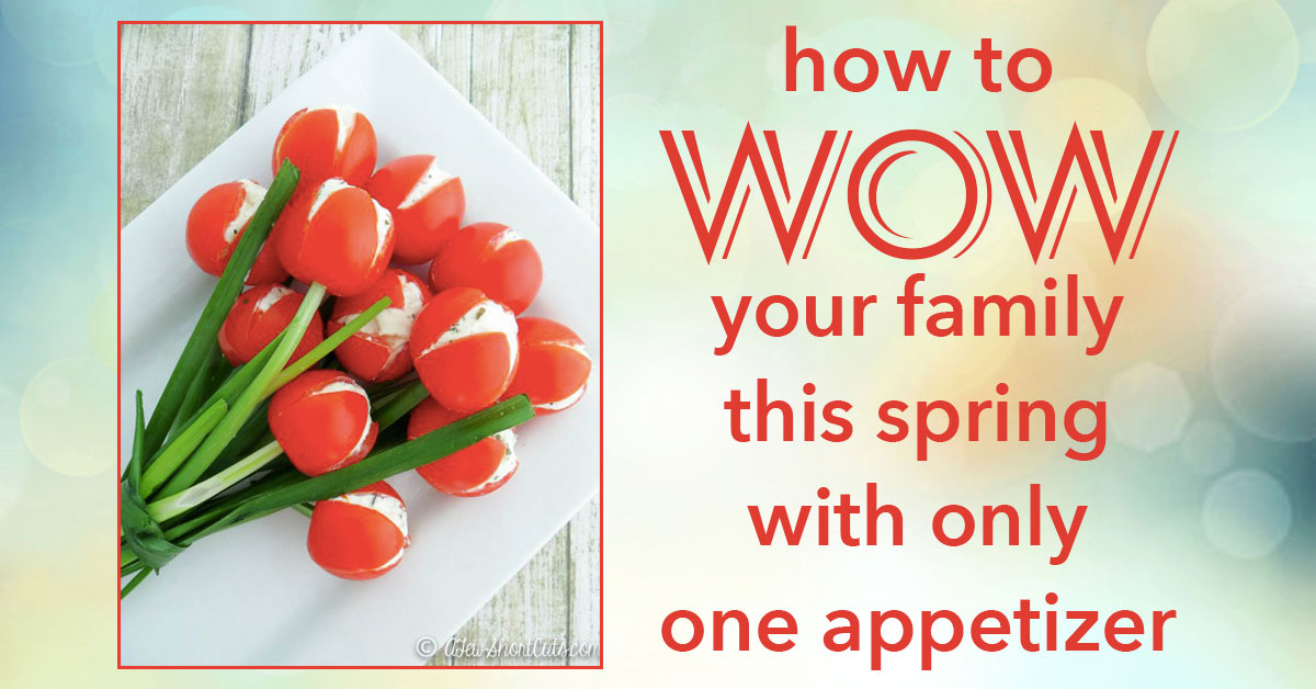 How to Wow Your Family This Spring With Only One Appetizer