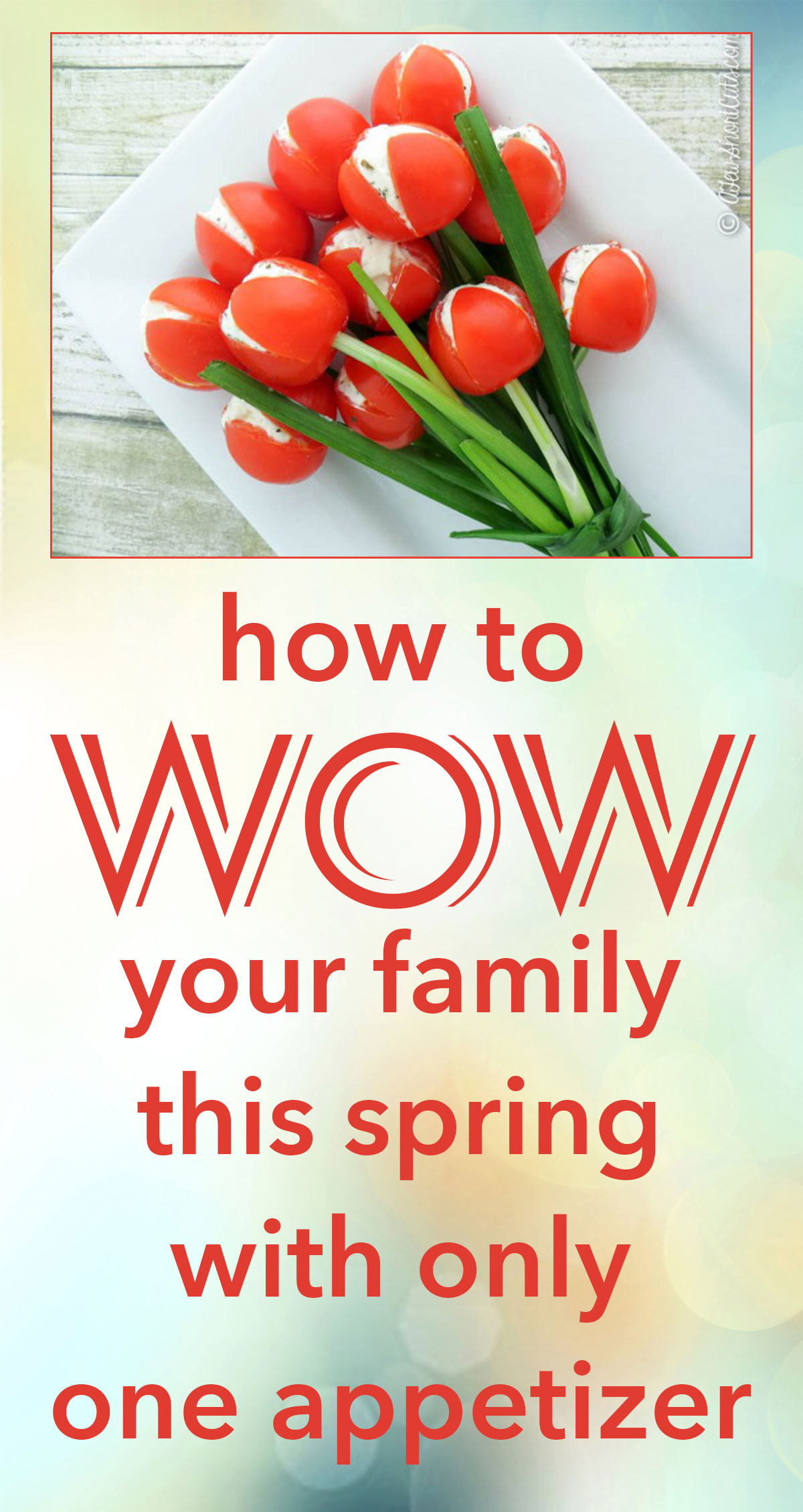 How to Wow Your Family This Spring With Only One Appetizer Pin