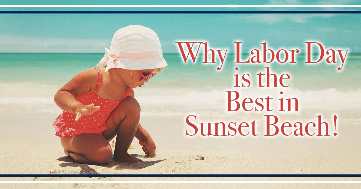 Why Labor Day is the Best in Sunset Beach