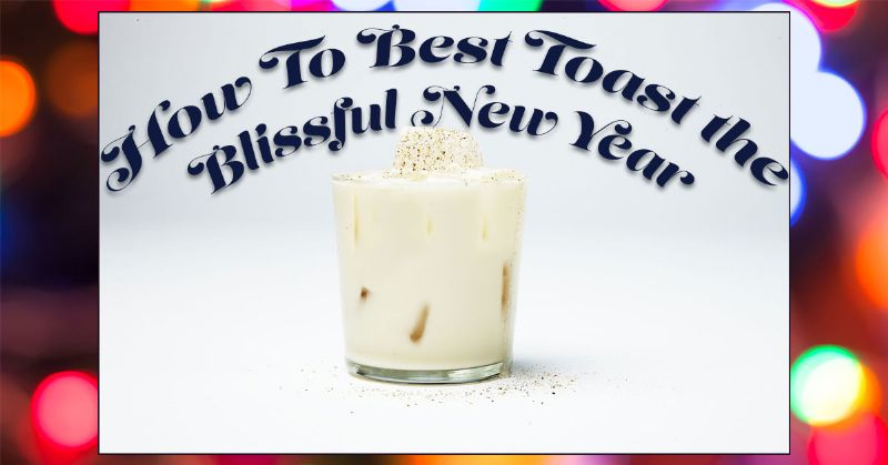 Toast the Blissful New Year