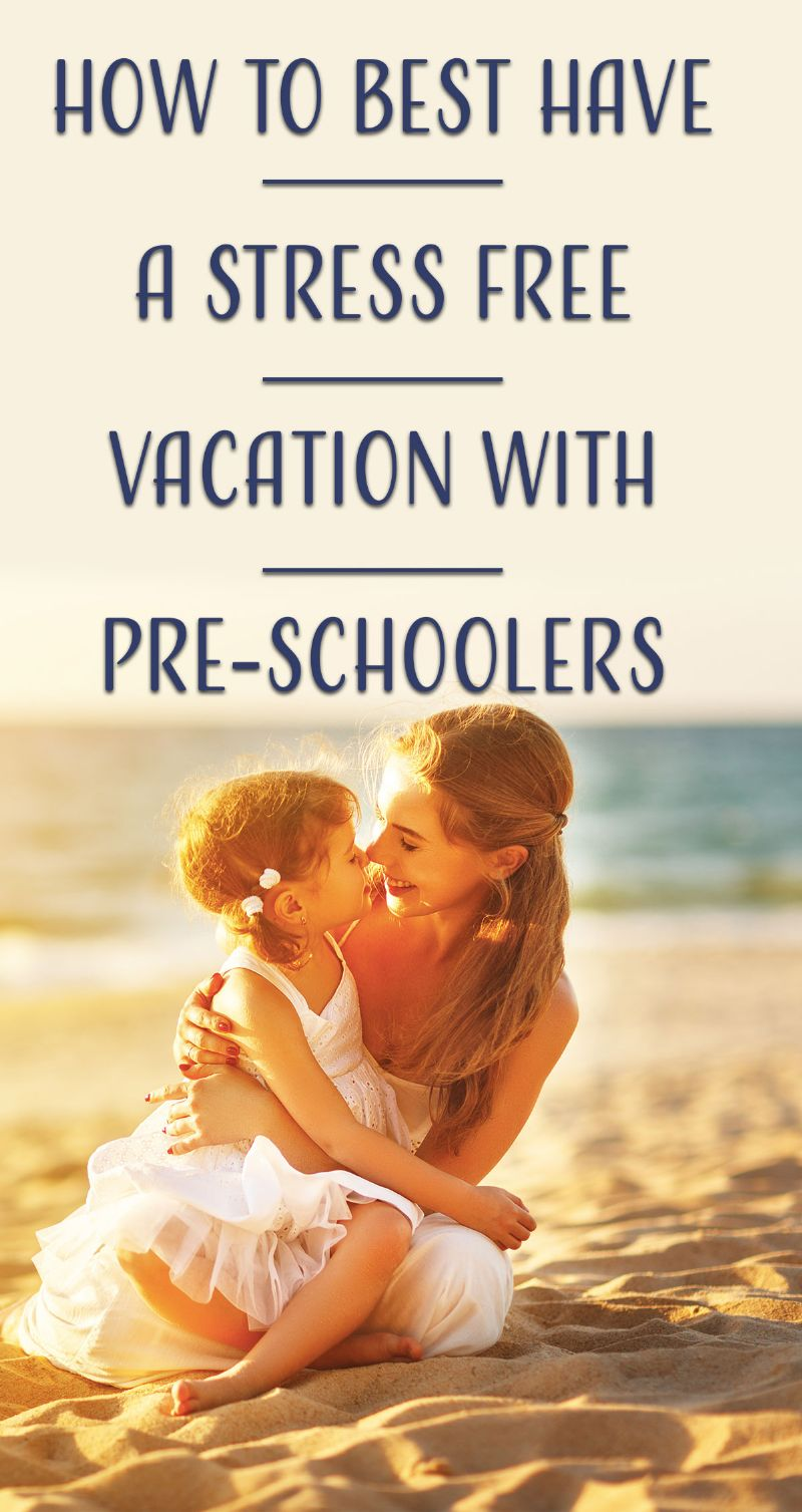 Stress Free Vacation With Pre-Schoolers Pin