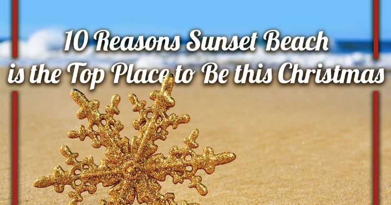 Sunset Beach is the Top Place to Be this Christmas