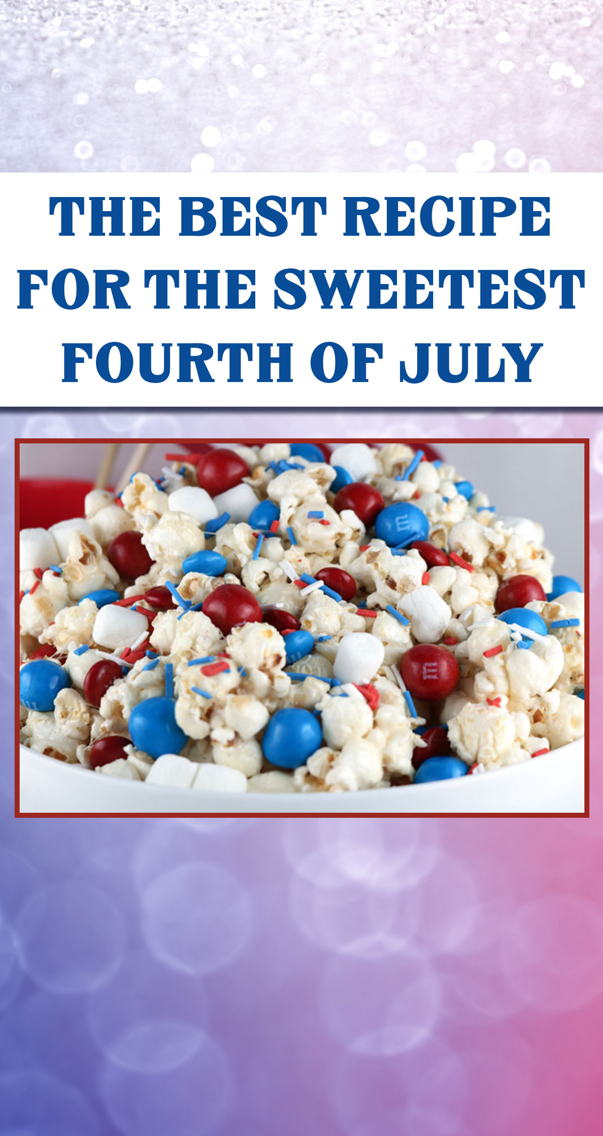 The Best Recipe for the Sweetest Fourth of July Pin