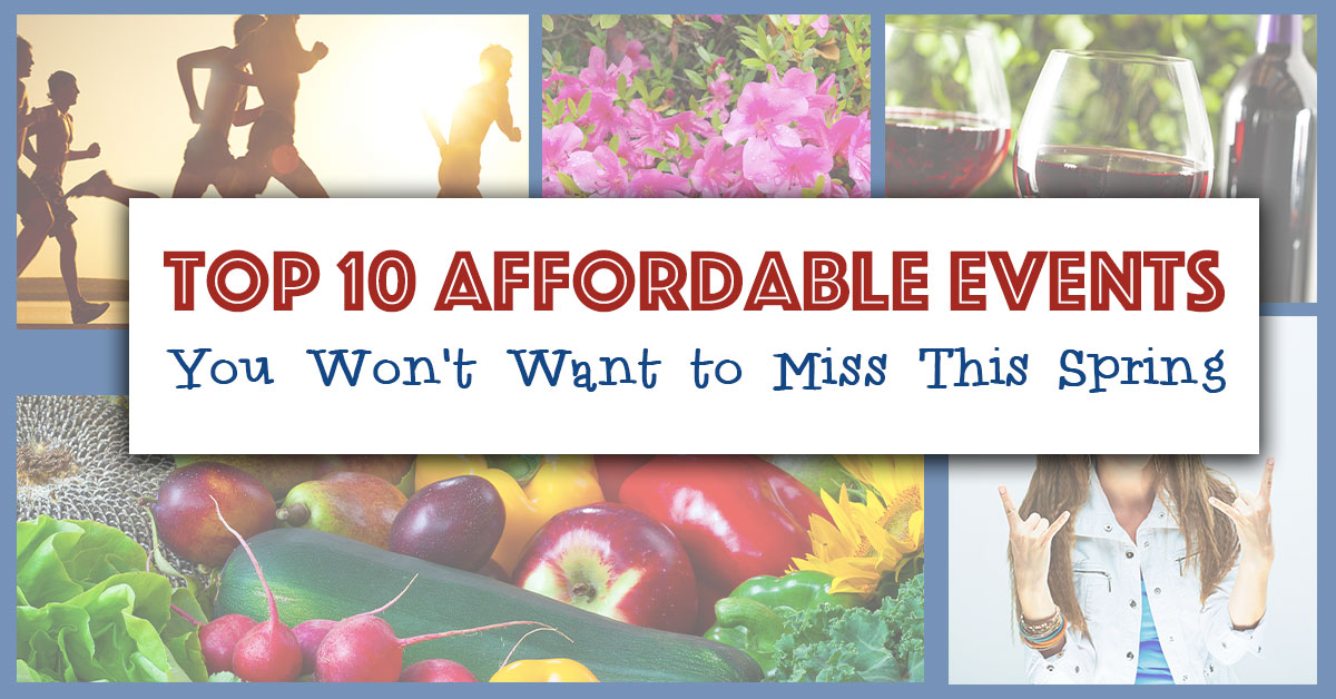 Top 10 Affordable Events You Won't Want to Miss This Spring
