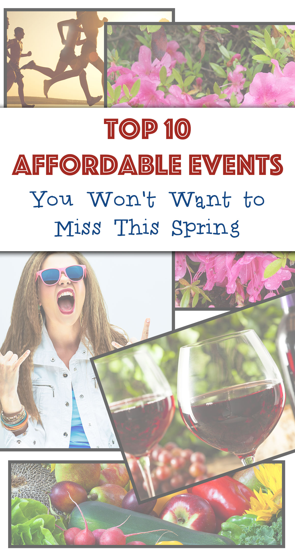 Top 10 Affordable Events You Won't Want to Miss This Spring Pin