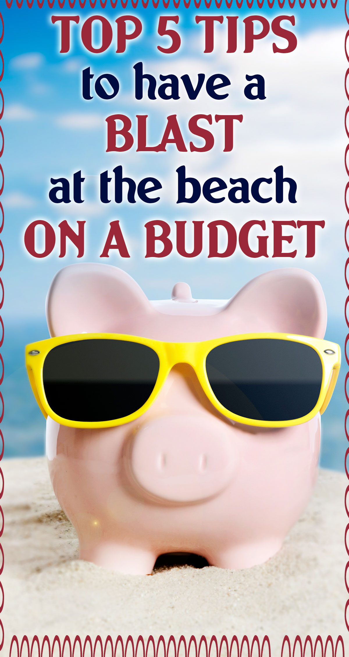Top 5 Tips to Have a Blast at the Beach on a Budget Pin