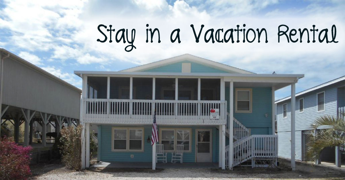 Stay in a Vacation Rental