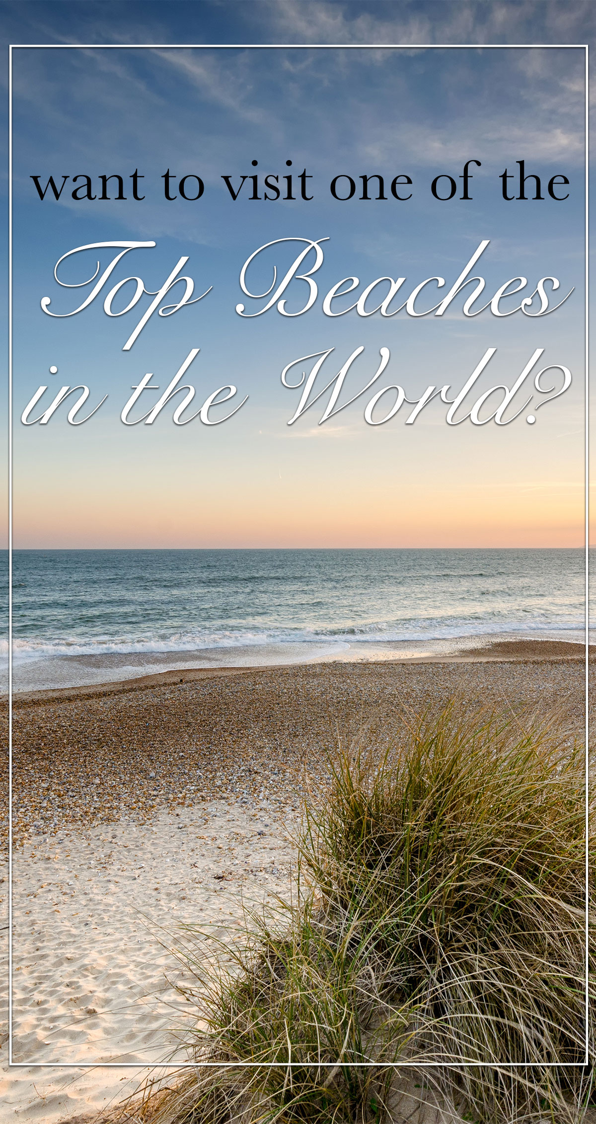 Want to Visit One of the Top Beaches in the World Pin