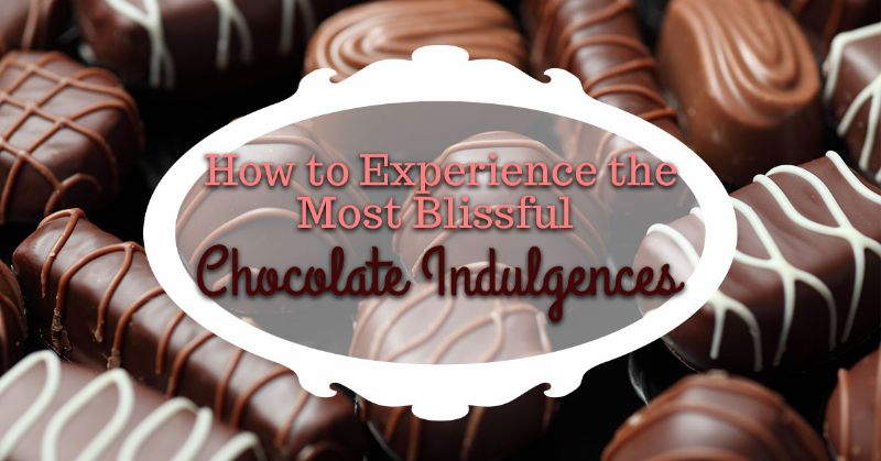 Blissful Chocolate Indulgences