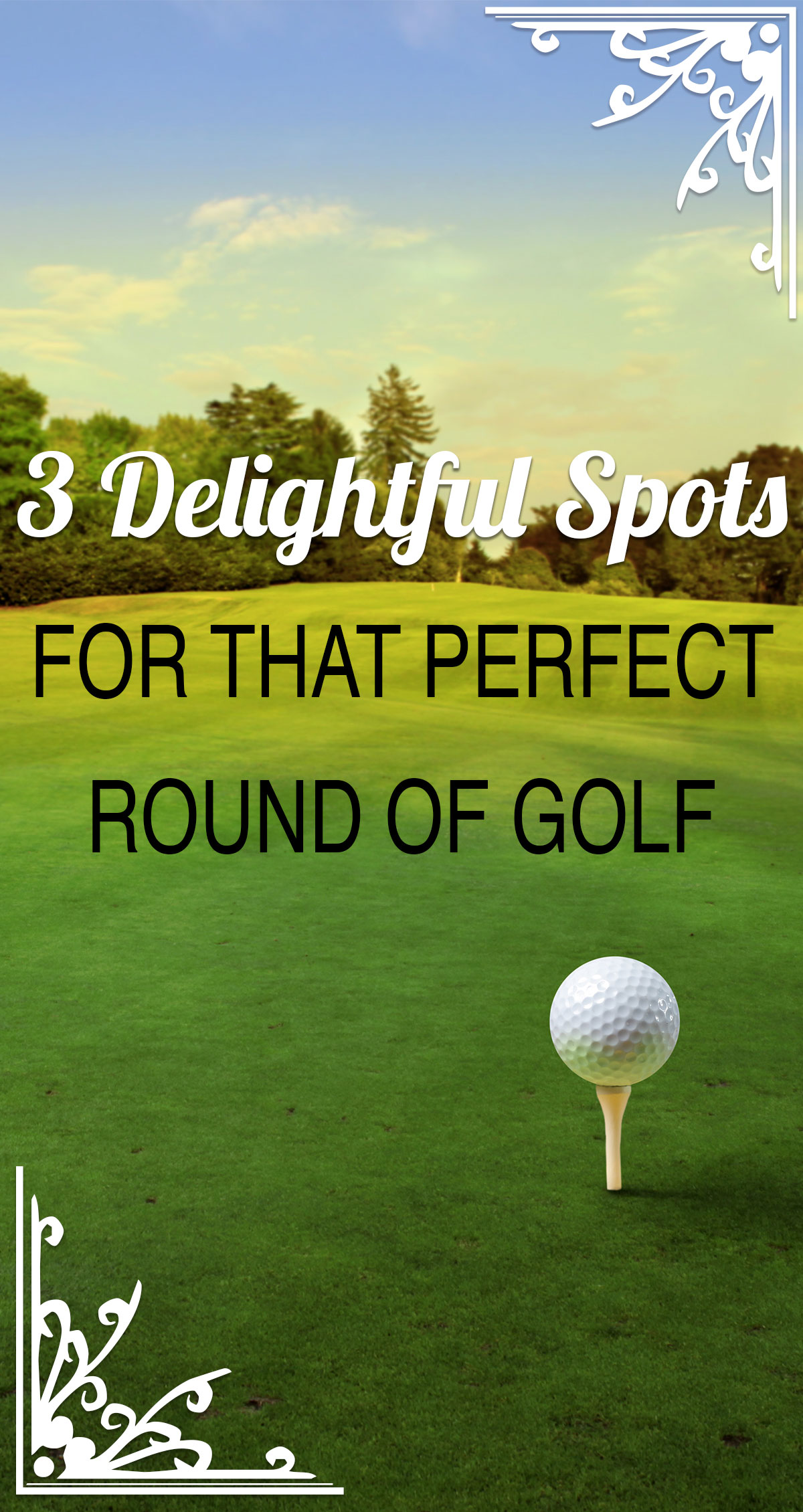 3 Delightful Spots For That Perfect Round of Golf Pin