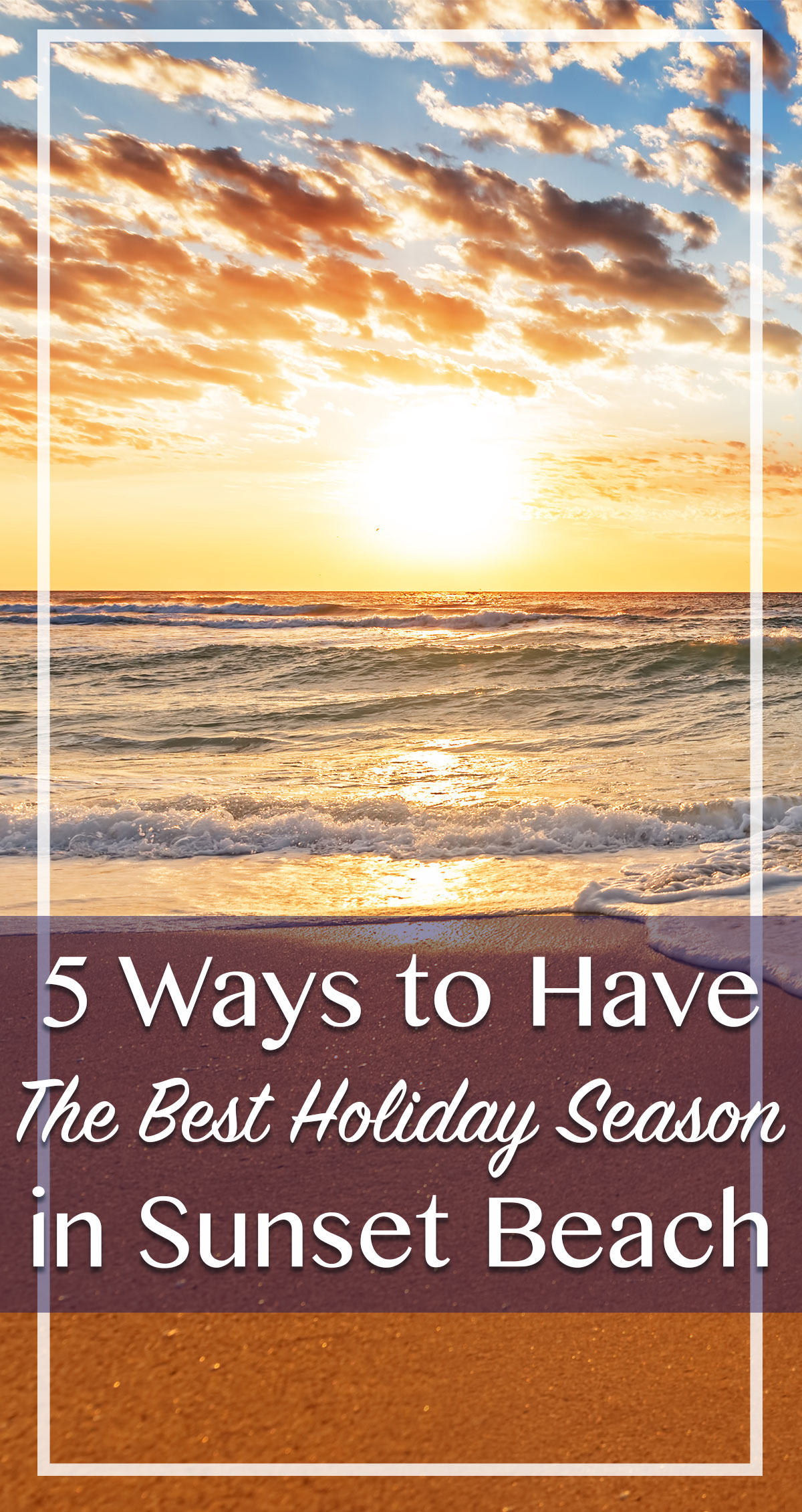 5 Ways to Have the Best Holiday Season in Sunset Beach Pin