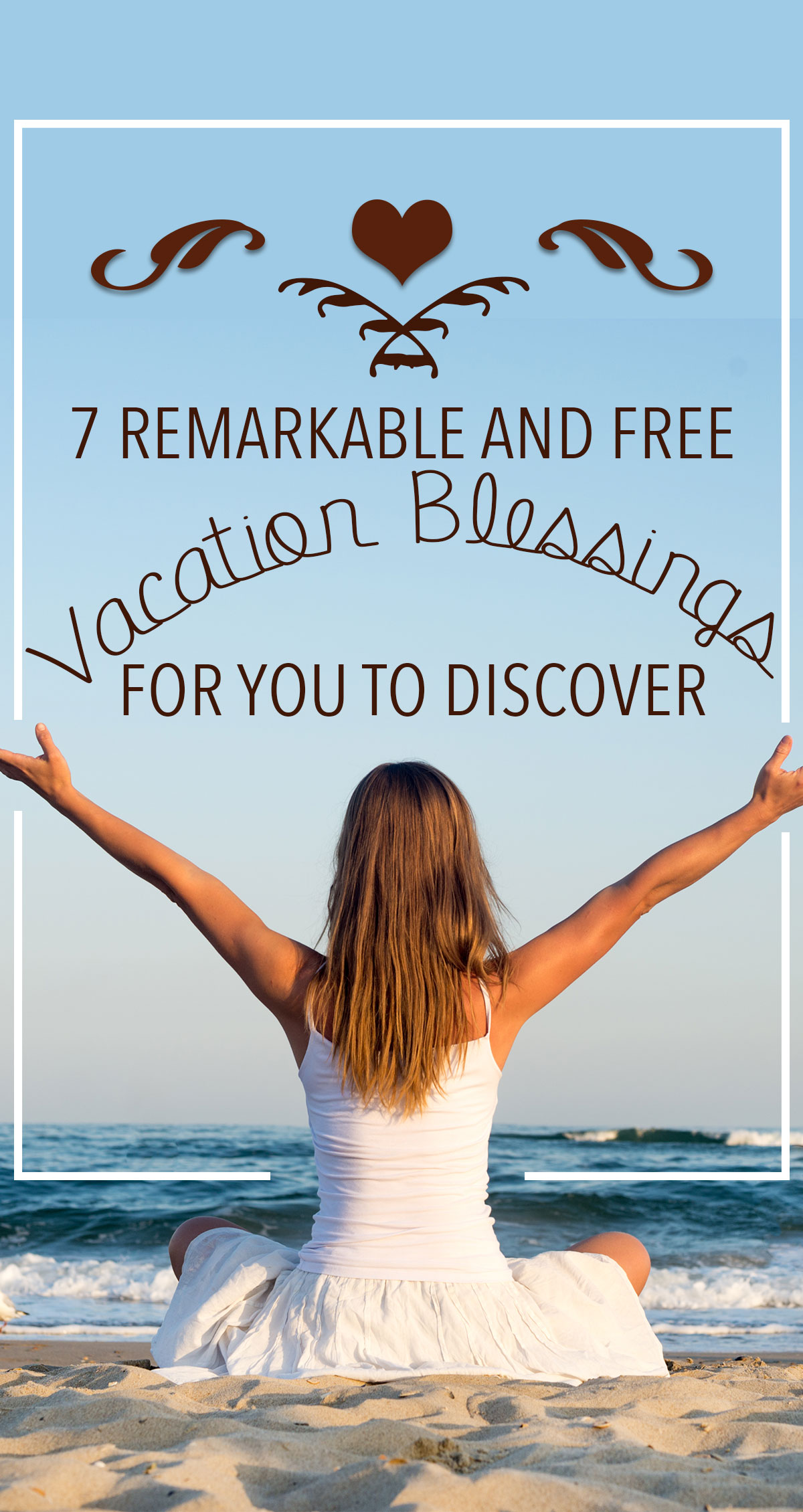 7 Remarkable and Free Vacation Blessings for You to Discover Pin