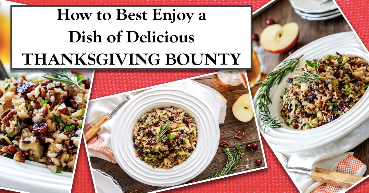 How to Best Enjoy a Dish of Delicious Thanksgiving Bounty