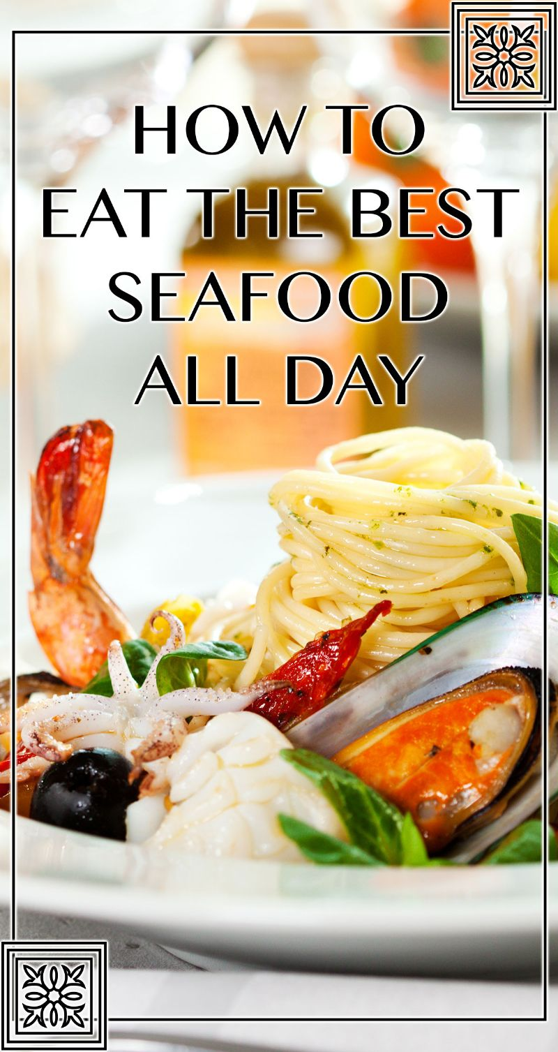 How to Eat the Best Seafood All Day Pin