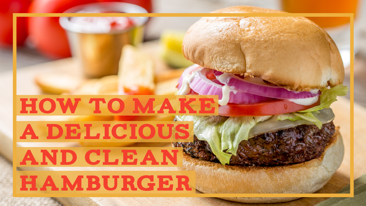 how-to-make-a-delicious-and-clean-hamburger