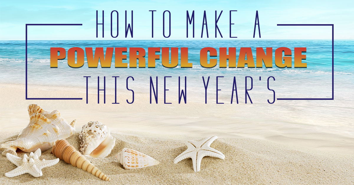 How to Make Powerful Change This New Year's