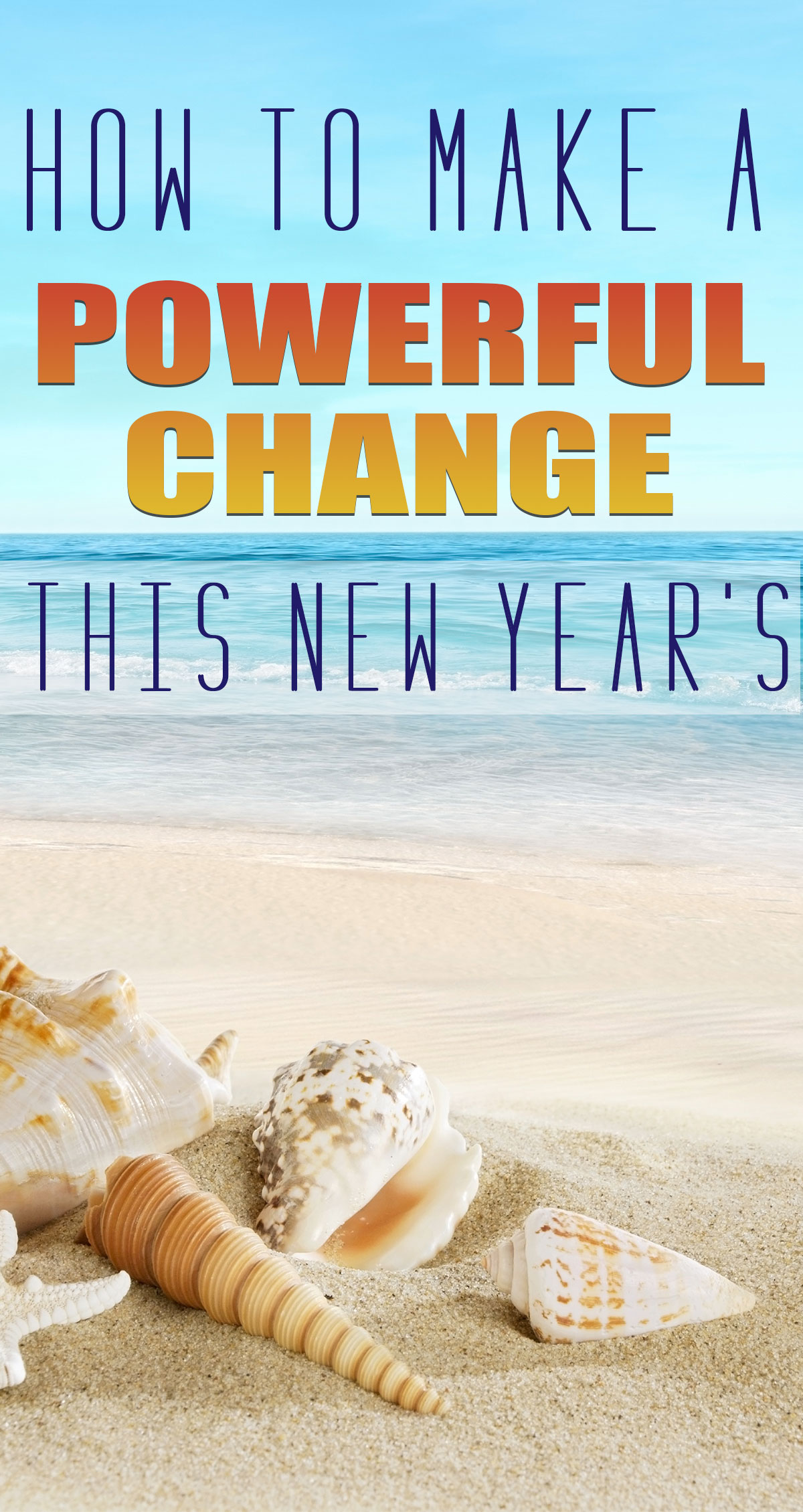 how-to-make-powerful-change-this-new-years