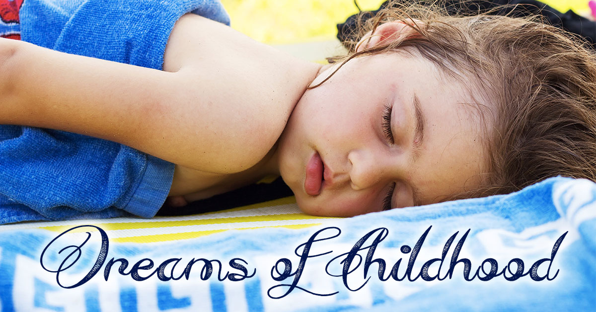 Dreams of Childhood