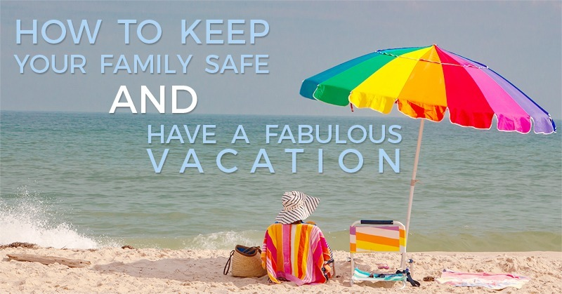 Safe and Fabulous Vacation