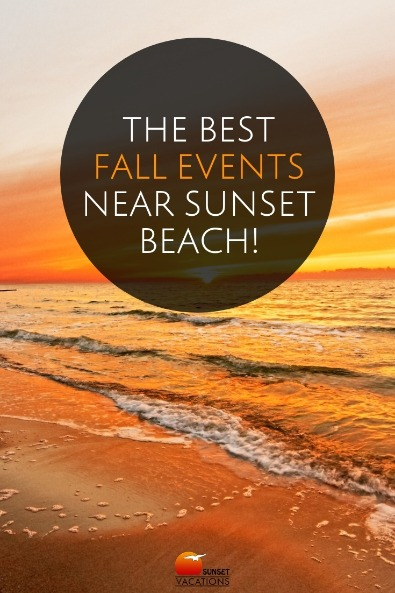 The Best Fall Events Near Sunset Beach! | Sunset Vacations