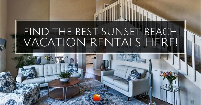 Find the Best Sunset Beach Vacation Rentals Here!