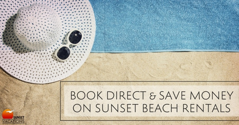Book Direct and Save Money on Sunset Beach Rentals