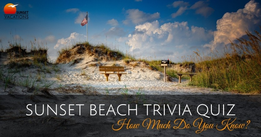 Sunset Beach Trivia Quiz - How Much Do You Know?
