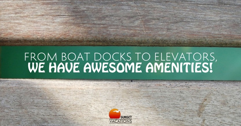 From Boat Docks to Elevators, We Have Awesome Amenities!