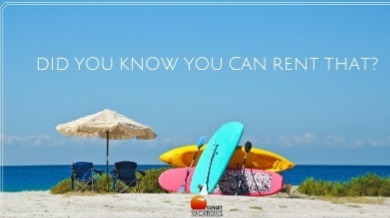 Did you know you can rent that? | Sunset Vacations