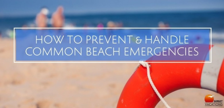 Prevent and Handle Beach Emergencies | Sunset Vacations