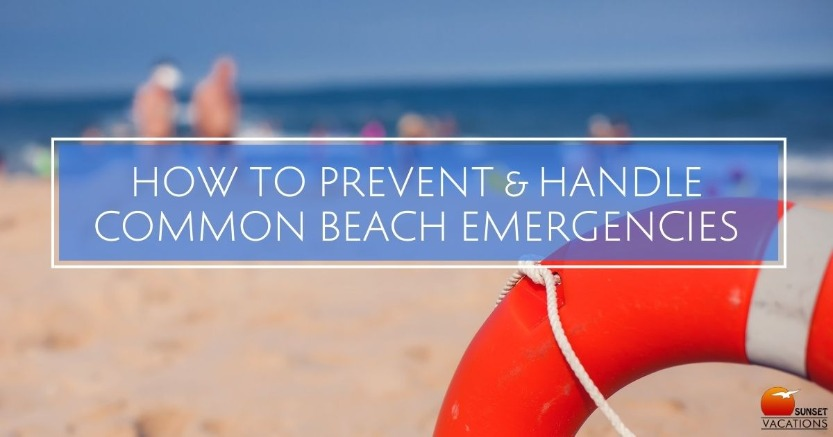 How to Prevent and Handle Common Beach Emergencies | Sunset Vacations