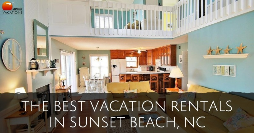 The Best Vacation Rentals in Sunset Beach, NC | Sunset Vacations
