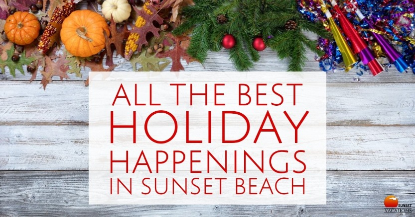 All the Best Holiday Happenings in Sunset Beach | Sunset Vacations