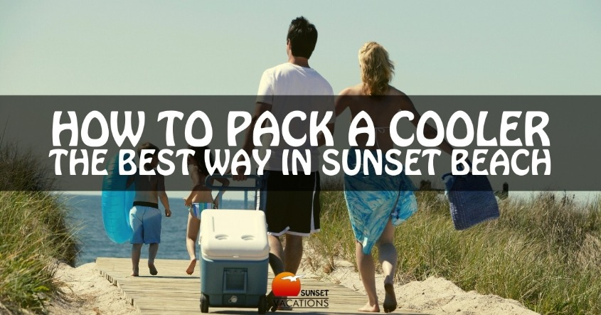 How to Pack a Cooler the Best Way in Sunset Beach