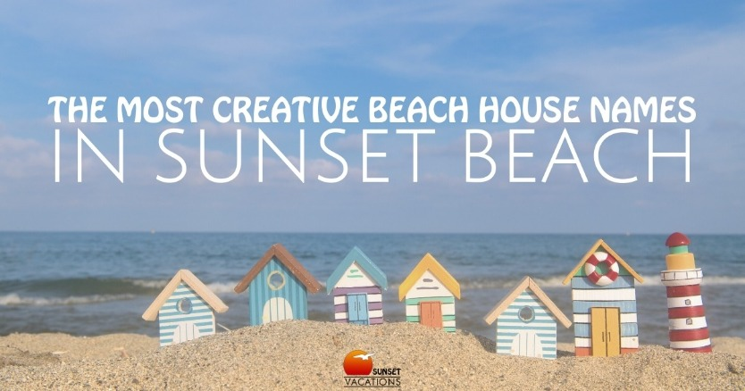 The Most Creative Beach House Names in Sunset Beach