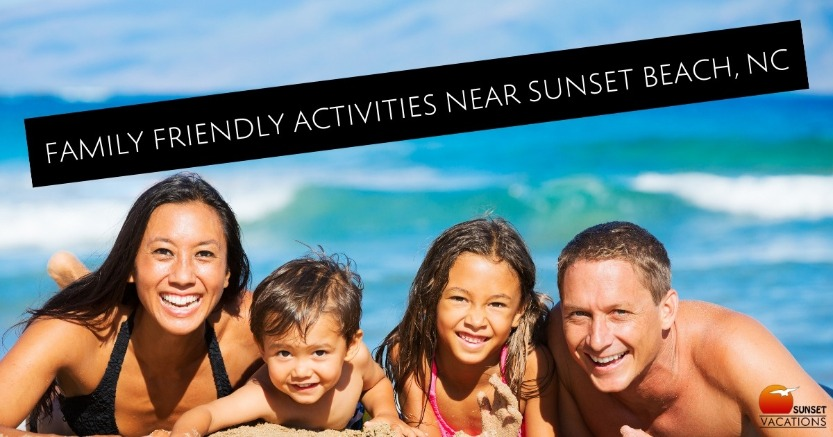 Family Friendly Activities Near Sunset Beach, NC | Sunset Vacations