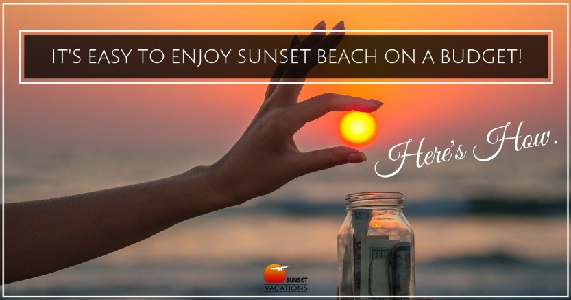 It's Easy to Enjoy Sunset Beach On a Budget! Here's How. | Sunset Vacations