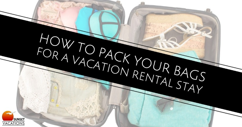 How to Pack Your Bags for a Vacation Rental Stay