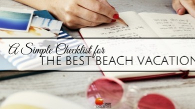 A simple checklist for the best beach vacation | Sunset Vacations