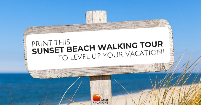 Print This Sunset Beach Walking Tour to Level Up Your Vacation!