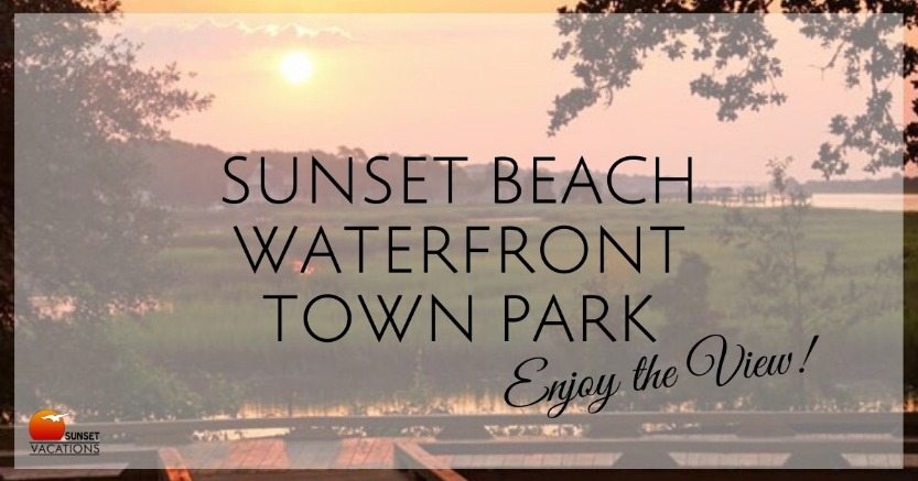 Sunset Beach Waterfront Town Park - Enjoy the View | Sunset Vacations
