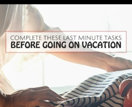 Complete These Tasks Before Vacation | Sunset Vacations