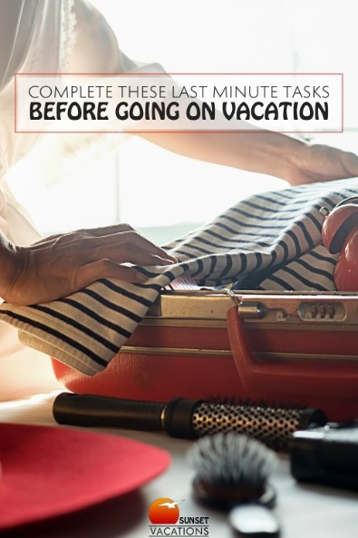 Complete These Last Minute Tasks Before Going On Vacation